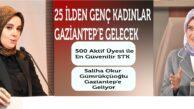 25 İLDEN GENÇ KADINLAR GAZİANTEP'E GELECEK