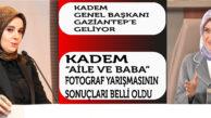 """GAZİANTEP KADEM TEMSİLCİLİĞİNİN DÜZENLEDİĞİ """"AİLE VE BABA"""" KONULU FOTOĞRAF YARIŞMASINDA KAZANANLAR"""